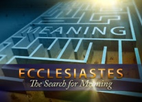 Ecclesiastes, book of--search for meaning